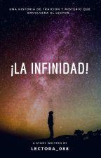 ¡La infinidad! by Lectora_088