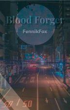 Blood Forger (BNHA x Male Reader) by FennikFox