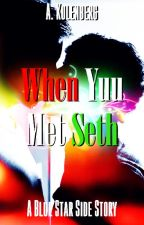 When Yuu met Seth by NovelistAnne