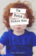 Um Bebê Entre Nós by manumorgado