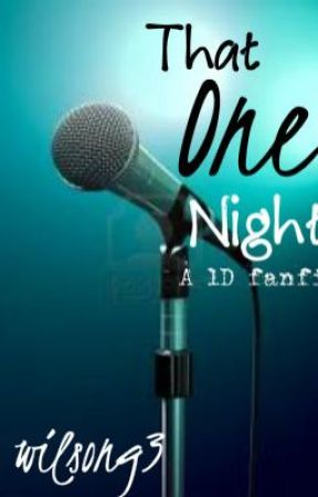 That One Night (One Direction fan fiction) by wilsong3