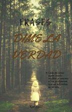 Dime la verdad by karolg27