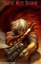 Slayin' With Shadow by DemonSlayerShadow666