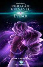 As Crônicas de Rayrah Scarlett: O Coração Pulsante de Evbád by SahsereiaAnjos