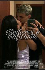 Uma medica e um traficante.(Concluída)  by GabriellaAraujo758