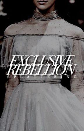 Exclusive Rebellion by splattering