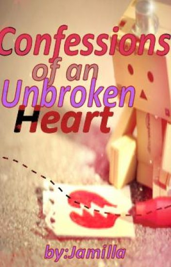 Confessions Of A Still Unbroken Heart