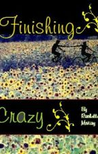 Finishing Crazy by likeinsanity