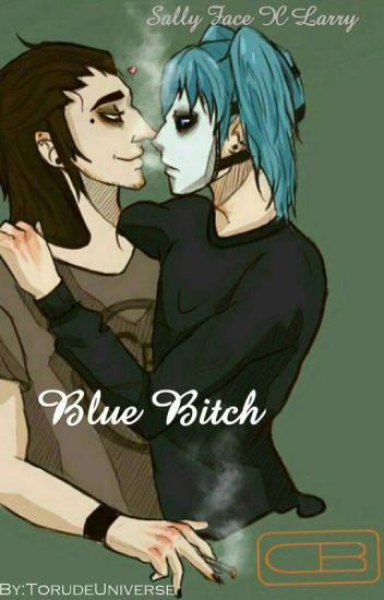 Blue Bitch Sally Face X Larry Torude Wattpad