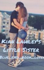 Kian Lawley's Little Sister by blue_eyed_book_lover