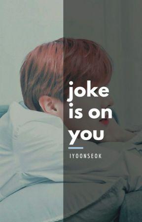 Joke's on you by iYOONSEOK