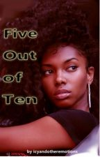 Five Out of Ten (BWWM) by IcyandOtherEmotions