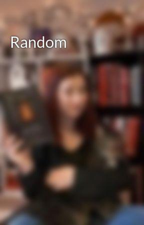 Random  by geekyfangirl17
