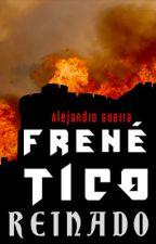 Frenético Reinado by gunsmithalex