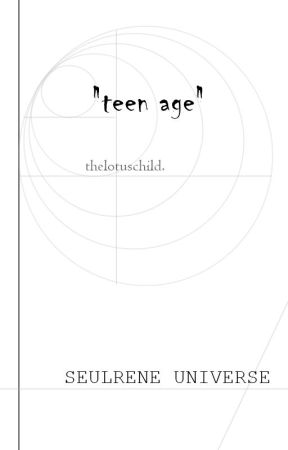 SR. 02 - TEEN AGE by thelotuschild