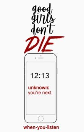 Good Girls Don't Die by when-you-listen