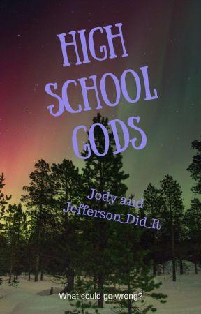 High School Gods by Jefferson_Did_It