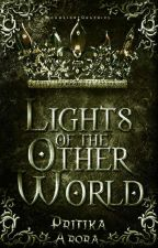 Lights Of The Other World |Completed | Wattys2018  by Pritika1106