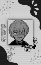 Tokyo Ghoul:La inocencia en una mirada tenebrosa kaneki-ken & tu by -Haise_Sasako-