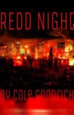 REDD Night by Cole_Goodrich