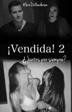 ¡Vendida! 2:¿Juntos por siempre? (James Maslow & _______) by YaredeHenderson