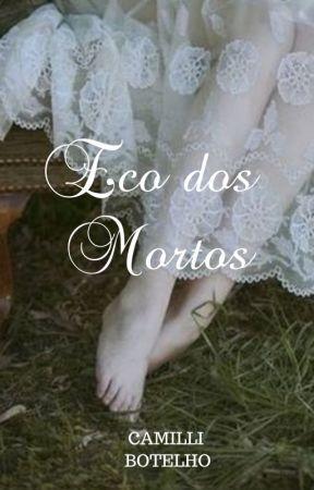 Eco dos Mortos by CamilliBotelho0