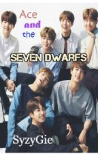 Ace and the Seven Dwarfs ( BTS X READER ) by SyzyGie