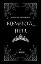 Elemental Heir by xCaffeinatedGypsyx
