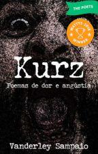 Kurz - Poemas de dor e angústia by VanderleySampaio
