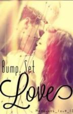Bump, Set, Love by mbednash_love_1D