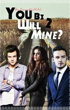 you will be mine ? 2 (a harry styles fanfiction) -VOLTOOID- by yasmienkhalfallah