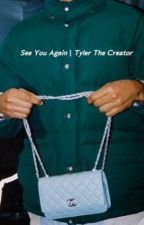 See You Again   Tyler, The Creator  by 1997QUIVER
