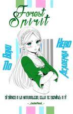 Fᴏʀᴇsᴛ Sᴘɪʀɪᴛ [Boku No Hero Academia] by -_Ovxrhaul_-