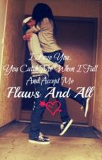 Flaws And All (Book 1) [Completed] by _2HYPE