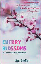 CHERRY BLOSSOMS : A Collection of Poetries by GS_Stella