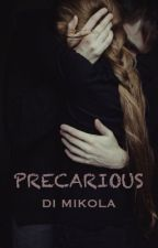 PRECARIOUS - PROLOG by dianonymous