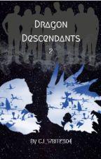 Dragon Descendants 2 by Cj_Writes04