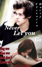 Never let you go by cady99
