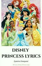 Disney Princess Lyrics by Syavirairmayani