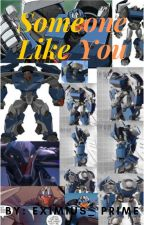 NEVER MET SOMEONE LIKE YOU (TF prime) by Thunder_Silverblood