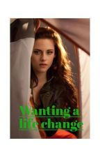 Wanting a life change! #wattys2016 by littlered1970