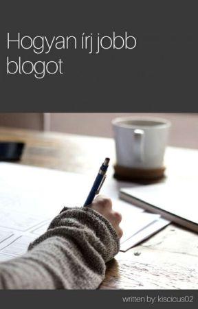 Hogyan írj jobb blogot by kiscicus02