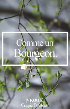 Comme un bourgeon [VKOOK] by CrispiesPotatoes