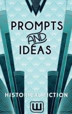 Prompts & Ideas by HistoricalFiction