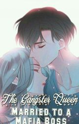 the gangster Queen married to the mafia boss by Jellyjelai1307