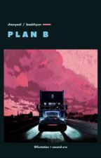 PLAN B by ficstation