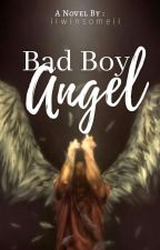 Bad Boy Angel... by iiwinsomeii
