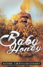 Baby Honey - Complete | LOUCEL by larryislouisxharry