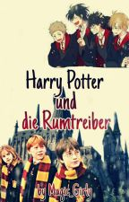 Harry Potter und die Rumtreiber by Magic_Girlys