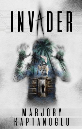 Invader [#Wattys2018 Longlist] by marjoryk